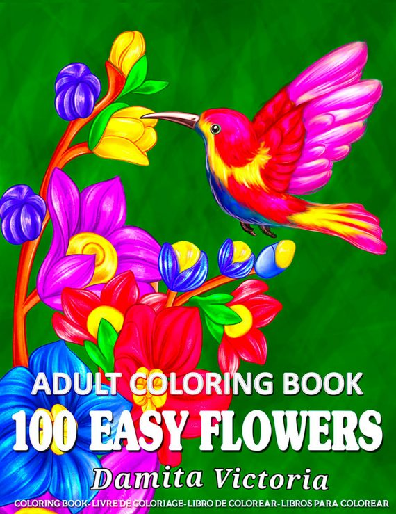100 Easy Flowers Coloring Book by Damita Victoria